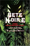 img - for Bete Noire: Stories Concerning Human Nature And Horror book / textbook / text book