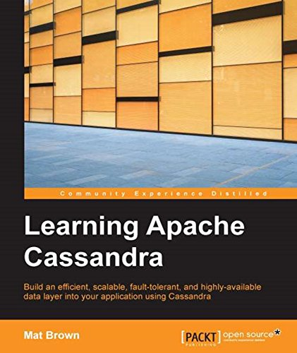 Learning Apache Cassandra -  Manage Fault Tolerant and Scalable Real-Time Data, by Mat Brown
