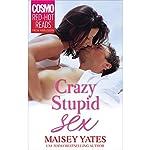 Crazy, Stupid Sex   Maisey Yates