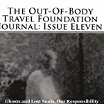 The Out-Of-Body Travel Foundation Journal: Issue Eleven: Ghosts And Lost Souls, Our Responsibility | Marilynn Hughes