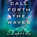 Call Forth the Waves: The Celestine Series, Book 2 Audiobook by L. J. Hatton Narrated by Suzanne Elise Freeman