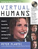 img - for By Peter M. Plantec Virtual Humans: A Build-It-Yourself Kit, Complete with Software and Step-by-Step Instructions [Paperback] book / textbook / text book