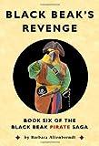 Black Beak's Revenge (The Black Beak Pirate Saga, Book 6) [Paperback]