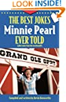 The Best Jokes Minnie Pearl Ever Told...