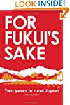 For Fukui's Sake: Two years in rural...