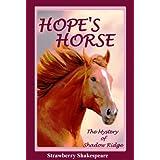 Hope's Horse: The Mystery of Shadow Ridge (Children's Horse Books Book 3) ~ Strawberry Shakespeare
