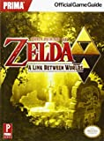 The Legend of Zelda: A Link Between Worlds: Prima Official Game Guide (Prima Official Game Guides)
