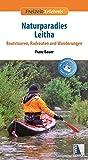 Naturparadies Leitha: Bootstouren, Radrouten und Wanderungen (Freizeit-Erlebnis)