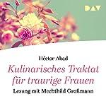 Kulinarisches Traktat für traurige Frauen | Héctor Abad