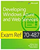 Exam Ref 70-487: Developing Windows Azure and Web Services (Exam References)