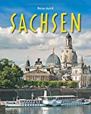 Reise durch SACHSEN - Ein Bildband mit über 200 Bildern - STÜRTZ Verlag