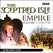 This Sceptred Isle: Empire, Volume 1: 1155-1783 | [Christopher Lee]