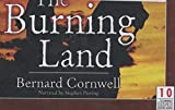 img - for The Burning Land, 10 CDs [Complete & Unabridged Audio Work] book / textbook / text book