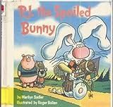 P.J. THE SPOILED BUNNY (Random House Pictureback) (0394872452) by Sadler, Marilyn