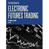 The Best Book on Electronic Futures Trading (EFT Trading) ~ Michael Essany