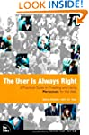 The User Is Always Right: A Practical...