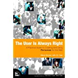 The User is Always Right: A Practical Guide to Creating and Using Personas for the Web (Voices That Matter)by Steve Mulder