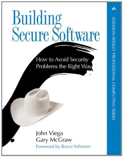 Building Secure Software: How to Avoid Security Problems the Right Way (paperback) (Addison-Wesley Professional Computin