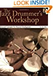 The Jazz Drummer's Workshop: Advanced...