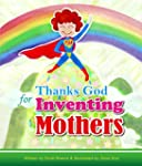 Thanks God for Inventing Mothers