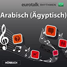 EuroTalk Rhythmen Arabisch (Ägyptisch) Speech by  EuroTalk Ltd Narrated by Fleur Poad