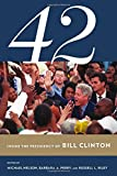 img - for 42: Inside the Presidency of Bill Clinton (Miller Center of Public Affairs Books) book / textbook / text book