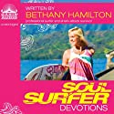 Soul Surfer Devotions Audiobook by Bethany Hamilton Narrated by Eleni Pappageorge