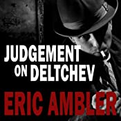 Judgement on Deltchev | [Eric Ambler]