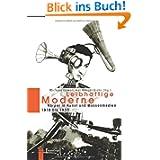 Leibhaftige Moderne. Körper in Kunst und Massenmedien 1918 bis 1933