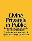 Living Privately in Public: Research on Social Media and Responsibility