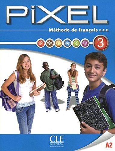 Pixel 3 methode de francais - livre de l'eleve  [Cle] (Tapa Blanda)