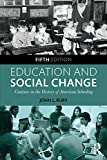 img - for Education and Social Change: Contours in the History of American Schooling book / textbook / text book
