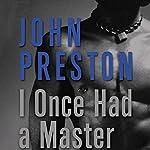 I Once Had a Master | John Preston