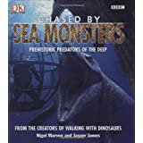 Chased by Sea Monsters: Prehistoric Predators of the Deepby Nigel Marven