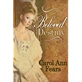 Beloved Destiny ~ Carol Fears