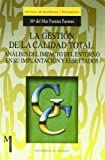 img - for LA GESTION DE LA CALIDAD TOTAL: ANALISIS DEL IMPACTO DEL ENTORNO EN SU IMPLANTACION Y RESULTADOS book / textbook / text book