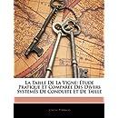 La Taille De La Vigne: Étude Pratique Et Comparée Des Divers Systèmes De Conduite Et De Taille (French Edition)