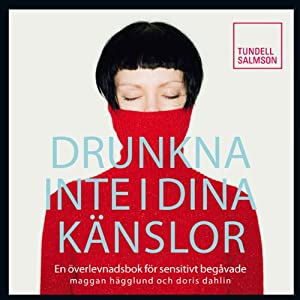 Drunkna inte i dina känslor [Don't Drown in Your Emotions] | [Margareta Hägglund, Doris Dahlin]