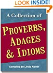 A Collection of Proverbs, Adages and...