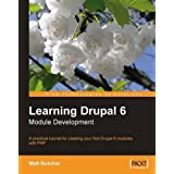 Learning Drupal 6 Module Development: A practical tutorial for creating your first Drupal 6 modules with PHP (Paperback)By Matt Butcher        Buy new: $39.9958 used and new from $0.01    Customer Rating: