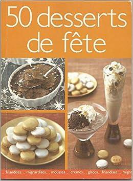 50 Desserts de fête - Thierry Roussillon