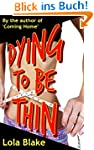 Dying To Be Thin (English Edition)