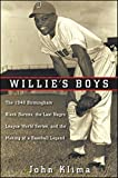 img - for Willie's Boys: The 1948 Birmingham Black Barons, The Last Negro League World Series, and the Making of a Baseball Legend book / textbook / text book