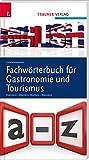 Fachwörterbuch für Gastronomie und Tourismus: Englisch - Deutsch