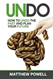 img - for Undo: How to undo your past and plan your future book / textbook / text book