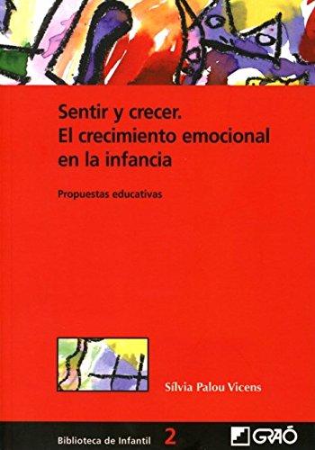Sentir Y Crecer. El Crecimiento Emocional En La Infancia: 002 (Biblioteca De Infantil)