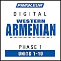 Armenian (West) Phase 1, Units 1-10: Learn to Speak and Understand Western Armenian with Pimsleur Language Programs Speech by  Pimsleur Narrated by  Pimsleur