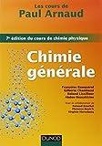 Les cours de Paul Arnaud - Chimie générale - 7e édition du cours de chimie physique: Cours avec 330 questions et exercices corrigés et 200 QCM
