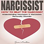 Narcissist: How to Beat the Narcissist!: Understanding Narcissism & Narcissistic Personality Disorder | Jane Aniston