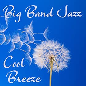 Big Band Jazz - Cool Breeze